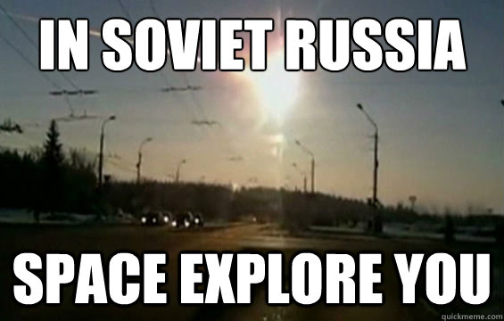in soviet russia space explore you - in soviet russia space explore you  Misc
