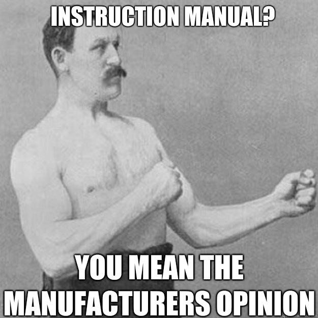 Instruction manual?  You mean the manufacturers opinion - Instruction manual?  You mean the manufacturers opinion  Misc
