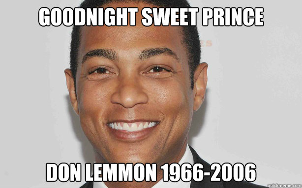 goodnight sweet prince Don Lemmon 1966-2006 - goodnight sweet prince Don Lemmon 1966-2006  Don Lemmon
