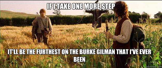 if i take one more step it'll be the furthest on the burke gilman that i've ever been