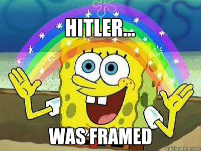 Hitler...  was framed  rainbow spongebob