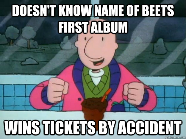 doesn't know name of Beets first album wins tickets by accident
