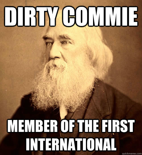 dirty commie member of the first international