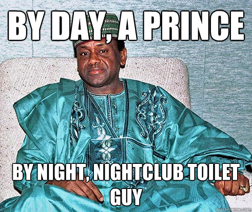 by day, a prince by night, nightclub toilet guy