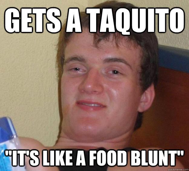 Gets a taquito
