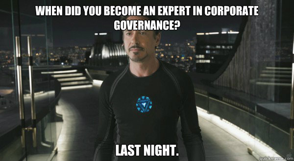 when did you become an expert in Corporate Governance? Last night.