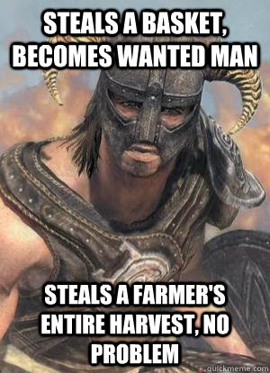 Steals a basket, becomes wanted man steals a farmer's entire harvest, no problem