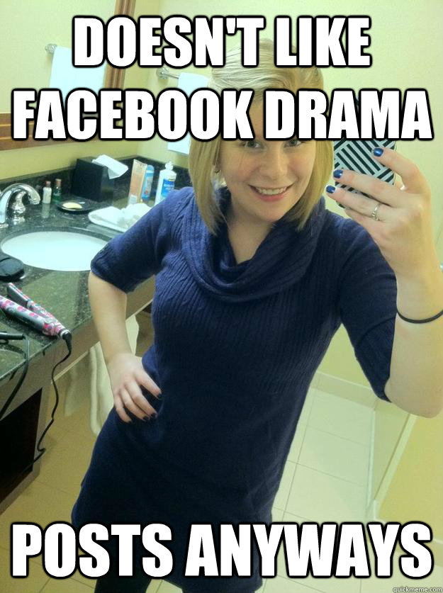 doesn't like facebook drama posts anyways