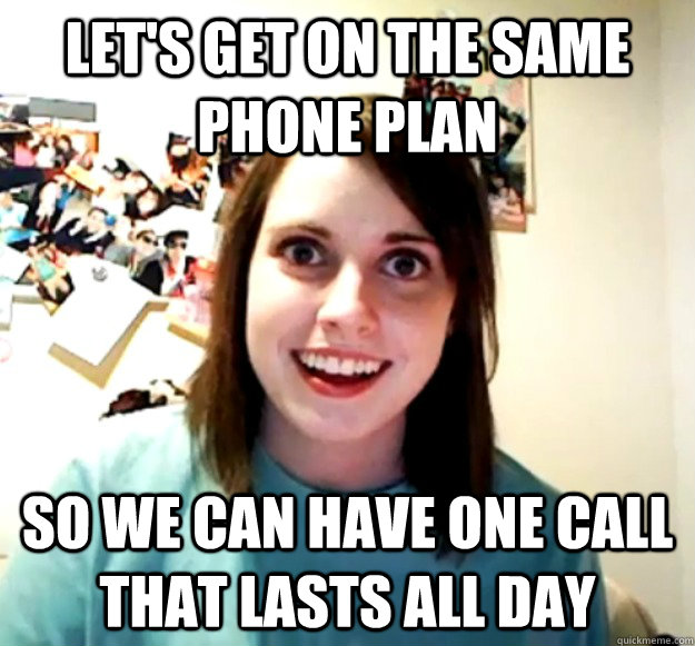 let's get on the same phone plan so we can have one call that lasts all day - let's get on the same phone plan so we can have one call that lasts all day  Misc