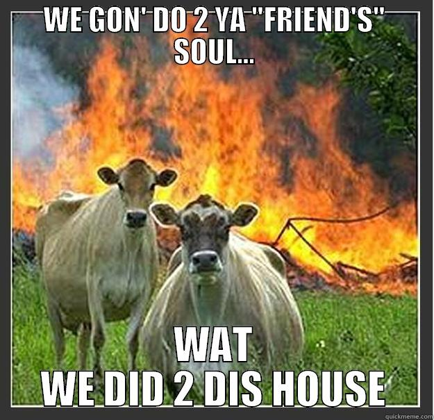 burn your soul - WE GON' DO 2 YA