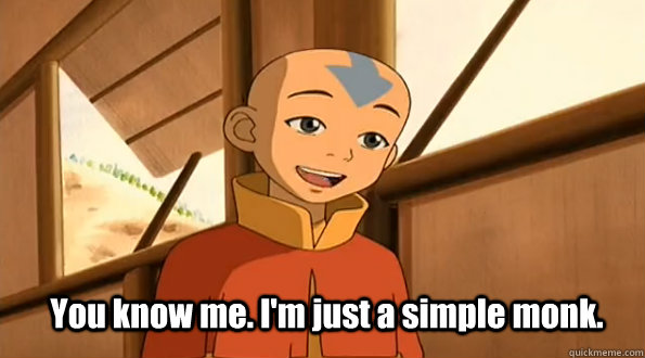 You know me. I'm just a simple monk. - You know me. I'm just a simple monk.  Misc