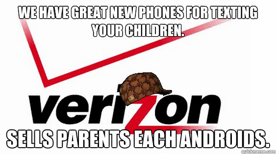 We have great new phones for texting your children. Sells parents each androids.