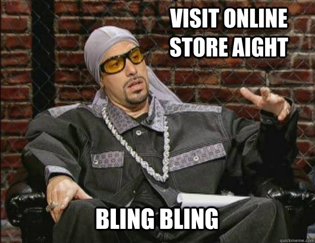 Visit online store aight Bling bling