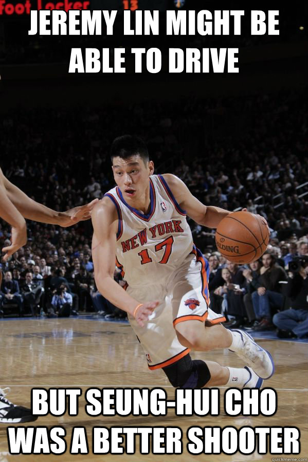 Jeremy Lin Might Be Able To Drive But Seung Hui Cho Was A