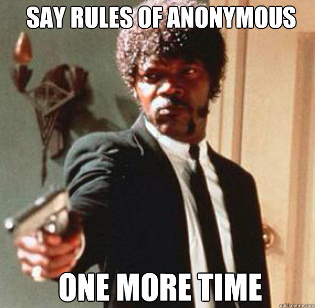 Say Rules of Anonymous ONE MORE TIME Caption 3 goes here