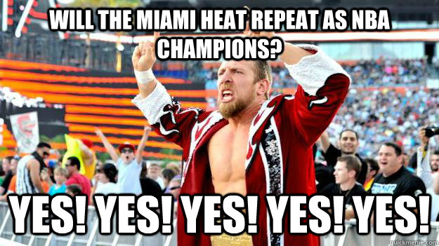 WILL THE MIAMI HEAT REPEAT AS NBA CHAMPIONS? YES! YES! YES! YES! YES! Caption 3 goes here