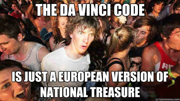 The da vinci code is just a European version of national treasure - The da vinci code is just a European version of national treasure  Misc