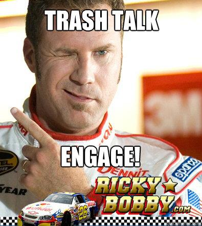 TRASH TALK ENGAGE! - TRASH TALK ENGAGE!  Ricky-Bobby