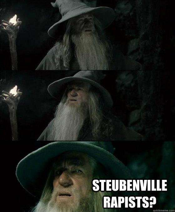 Steubenville rapists? -  Steubenville rapists?  No memory Gandalf