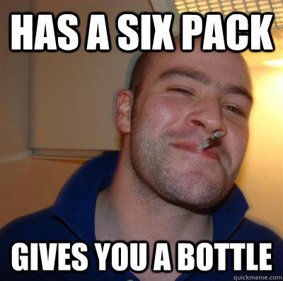 HAS A SIX PACK gives you a bottle
