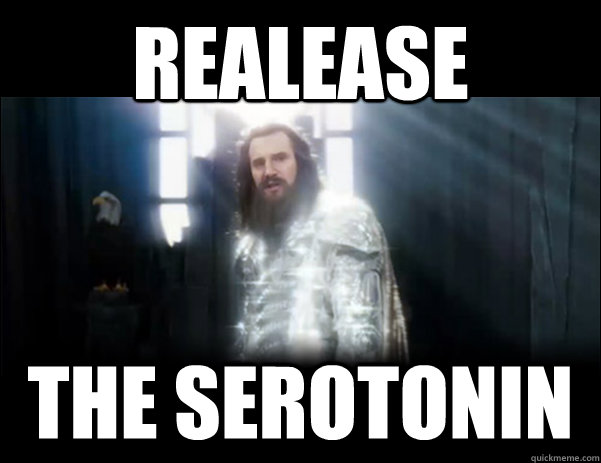 realease The serotonin - realease The serotonin  Release the Kraken!