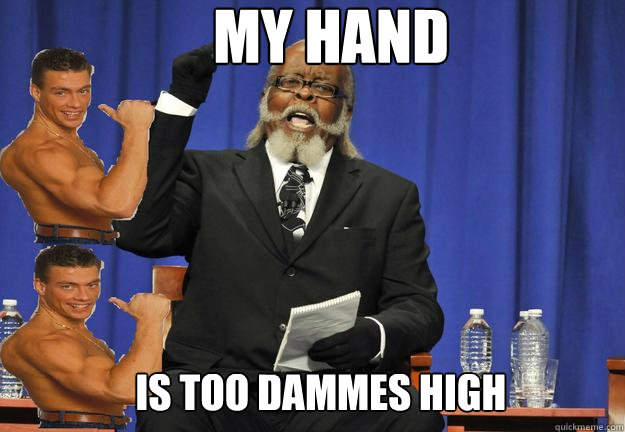 MY HAND IS TOO DAMMES HIGH - MY HAND IS TOO DAMMES HIGH  Misc