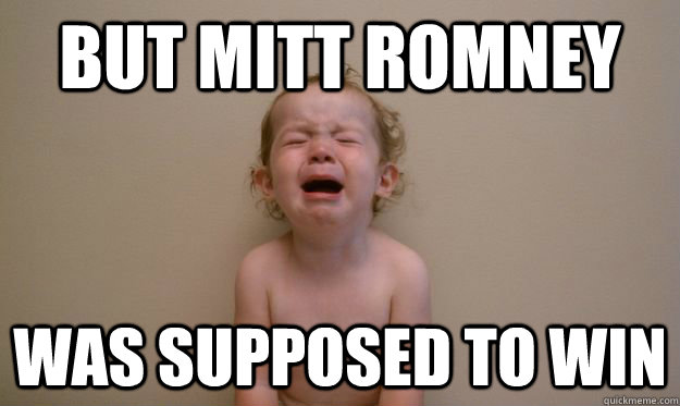 But Mitt Romney was supposed to win - But Mitt Romney was supposed to win  Republican Baby