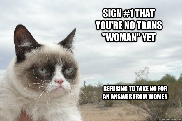 Sign #1 that you're no trans