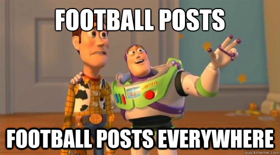 Football posts Football posts everywhere - Football posts Football posts everywhere  Buzz Glitter