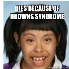 Dies because of  drowns syndrome - Dies because of  drowns syndrome  Rogers girl