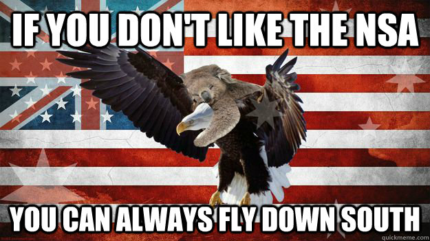 if you don't like the nsa you can always fly down south - if you don't like the nsa you can always fly down south  Ameristralia