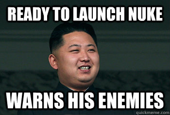 Ready to launch nuke Warns his enemies - Ready to launch nuke Warns his enemies  Good Guy Kim Jong Un