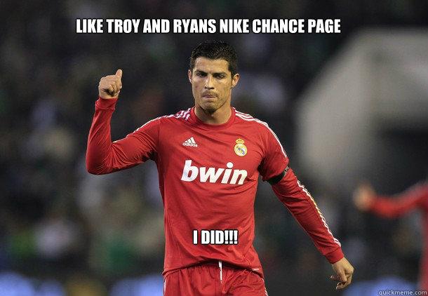 Like Troy and Ryans Nike Chance Page I DID!!!  cristiano ronaldo