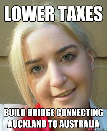 lower taxes build bridge connecting auckland to australia  Liz Shaw