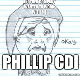 Another company wanted to work with me Phillip cdi