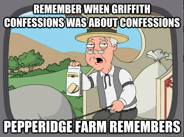 Remember when Griffith confessions was about confessions  Pepperidge Farm Remembers   Pepperidge Farm