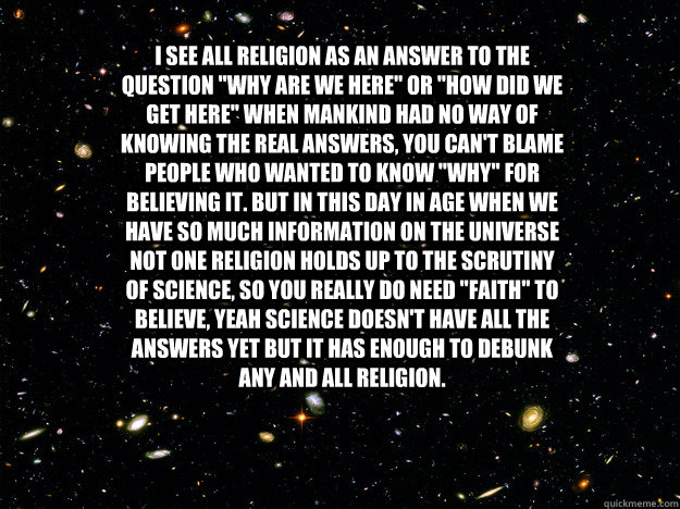 i see all religion as an answer to the question