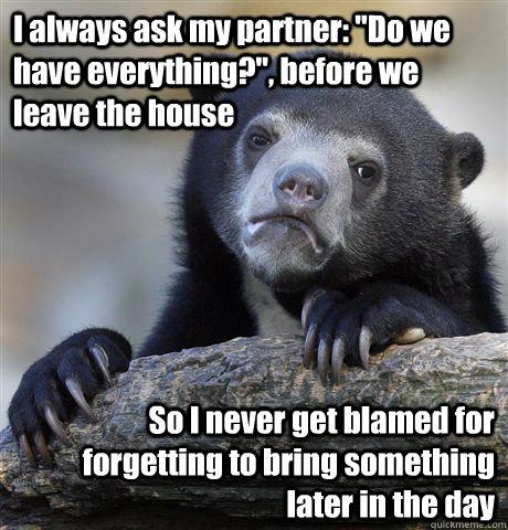 I always ask my partner: