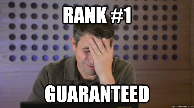 rank #1 guaranteed - rank #1 guaranteed  Facepalm Matt Cutts