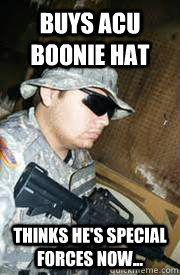 BUYS ACU BOONIE HAT THINKS HE'S SPECIAL FORCES NOW... - BUYS ACU BOONIE HAT THINKS HE'S SPECIAL FORCES NOW...  Army ROTC