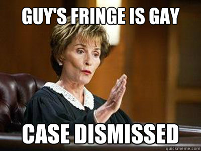 guy's fringe is gay case dismissed