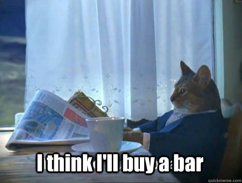I think I'll buy a bar - I think I'll buy a bar  Fancy Cat