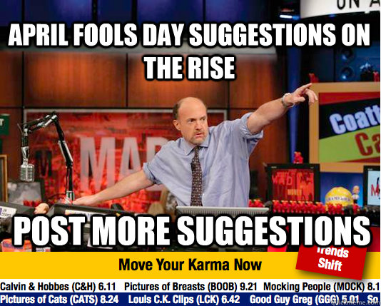 april fools day suggestions on the rise post more suggestions - april fools day suggestions on the rise post more suggestions  Mad Karma with Jim Cramer