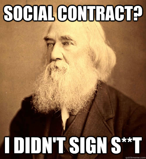 social contract? I didn't sign s**t