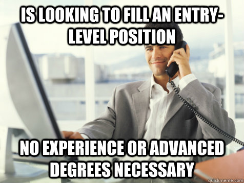 is looking to fill an entry-level position no experience or advanced degrees necessary
