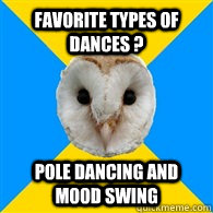 Favorite types of dances ? pole dancing and mood swing