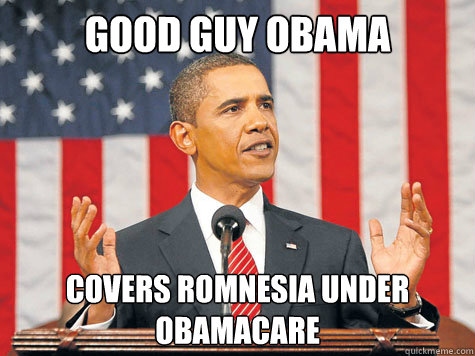 Good Guy Obama Covers Romnesia Under Obamacare - Good Guy Obama Covers Romnesia Under Obamacare  Misc