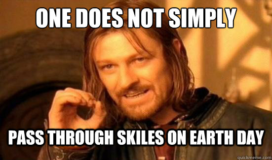 One Does Not Simply Pass through Skiles on earth day - One Does Not Simply Pass through Skiles on earth day  Boromir