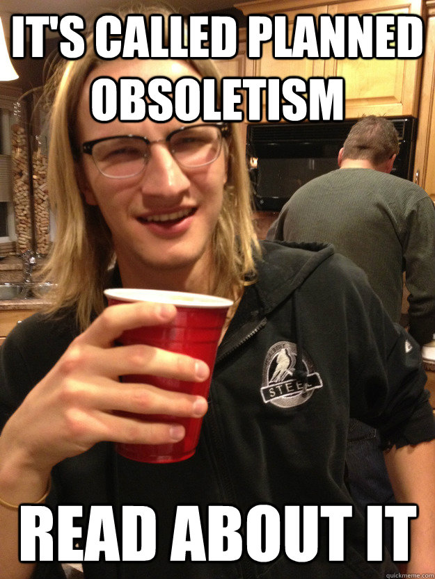 It's called planned obsoletism Read about it