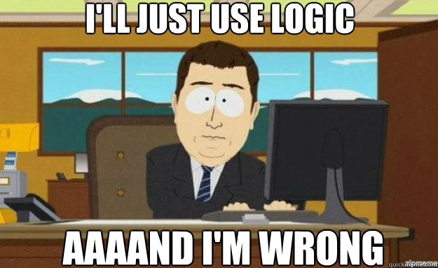 I'll just use logic AAAAND I'M WRONG